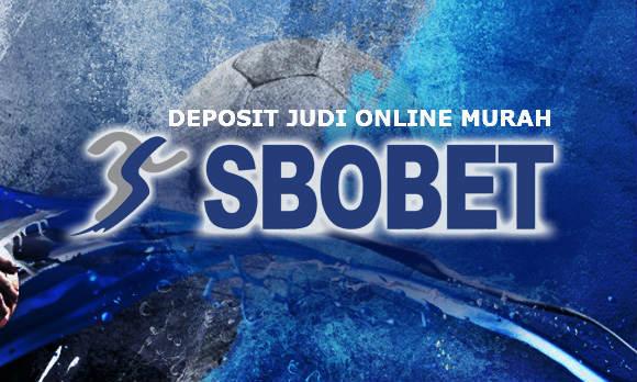 Deposit Murah Judi online Sbobet